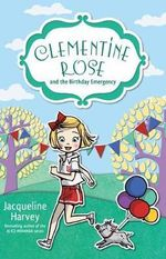 Clementine Rose and the Birthday Emergency - Jacqueline Harvey