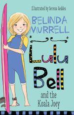 Lulu Bell and the Koala Joey - Belinda Murrell