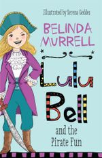 Lulu Bell and the Pirate Fun : Pre-order Your Signed Copy! - Belinda Murrell