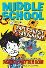Middle School Rafe's Aussie Adventure : Middle School Series - Martin Chatterton