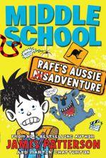 Middle School Rafe's Aussie Adventure - James Patterson