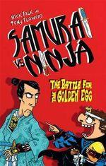 Samurai vs Ninja 1 : The Battle for the Golden Egg - Nick Falk