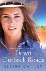 Down Outback Roads - Alissa Callen