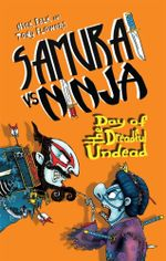 Day of the Dreadful Undead : Samurai vs Ninja - Nick Falk