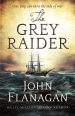 The Grey Raider - John Flanagan