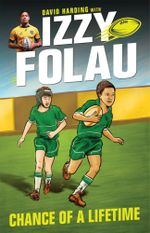 Chance of a Lifetime - Order Now For Your Chance to Win! : The Izzy Folau Series : Book 1 - Izzy Folau