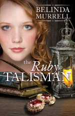 The Ruby Talisman : Rejacket - Belinda Murrell