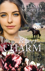 The River Charm : Rejacket - Belinda Murrell