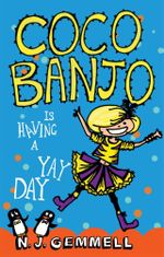 Coco Banjo is having a Yay Day : Coco Banjo Series : Book 1 - N.J. Gemmell