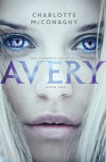 Avery : The Chronicles of Kaya : Book 1 - Charlotte McConaghy