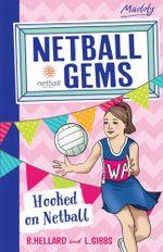 Netball Gems 1 : Hooked on Netball - Bernadette Hellard