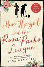 Miss Hazel and the Rosa Parks League - Jonathan Odell