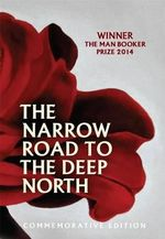 The Narrow Road to the Deep North : Commemorative Edition - Richard Flanagan