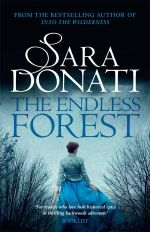The Endless Forest : Into the Wilderness - Sara Donati