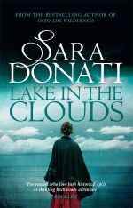 Lake in the Clouds : Into the Wilderness - Sara Donati