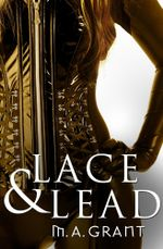 Lace & Lead : Novella - M.A. Grant