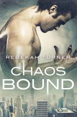 Chaos Bound - Rebekah Turner