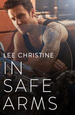 In Safe Arms - Lee Christine