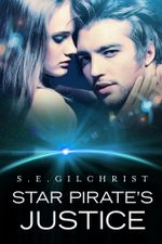 Star Pirate's Justice : The Darkon Warriors - S. E. Gilchrist