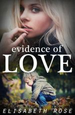 Evidence Of Love - Elisabeth Rose
