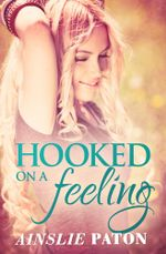 Hooked On A Feeling - Ainslie Paton