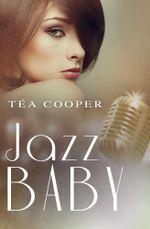 Jazz Baby - Téa Cooper