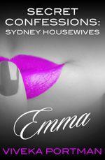 Emma : Secret Confessions : Sydney Housewives - Viveka Portman