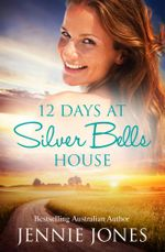 12 Days At Silver Bells House : Swallows Fall Book 2 - Jennie Jones