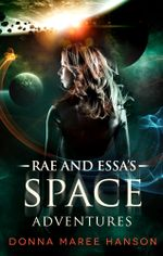 Rae And Essa's Space Adventures - Donna Maree Hanson