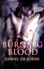 Burning Blood : Bonds of Blood Series : Book 2 - Daniel De Lorne
