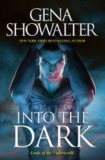 Into The Dark : The Darkest Fire / The Amazon's Curse / The Darkest Prison - Gena Showalter