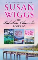 Susan Wiggs Lakeshore Chronicles Series Books 1-3/Summer At Willow Lake/The Winter Lodge/Dockside : The Lakeshore Chronicles Book 1 - Susan Wiggs