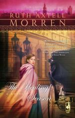 The Healing Season - Ruth Axtell Morren