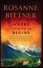 Where Heaven Begins - Rosanne Bittner