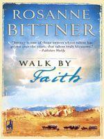 Walk By Faith - Rosanne Bittner