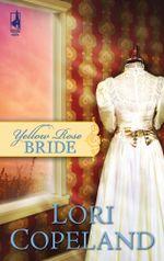 Yellow Rose Bride - Lori Copeland