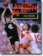 And the Big Men Fly - Alan Hopgood