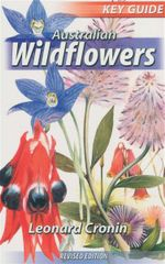 Australian Wildflowers : Key Guides - Leonard Cronin