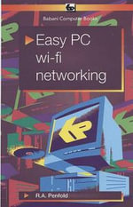 Easy PC Wi - Fi Networking - J.W. Penfold