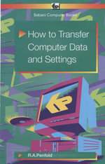 How to Transfer Computer Data and Settings - R. A. Penfold