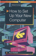 How to Set Up Your New Computer : BP557 - R. A. Penfold