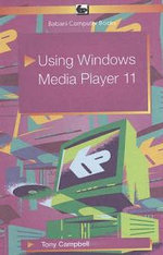 Using Windows Media Player 11 - Tony Campbell