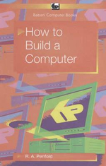 How to Build a Computer - R. A. Penfold