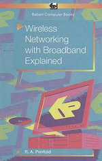 Wireless Networking with Broadband Explained - R. A. Penfold