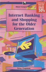 Internet Banking and Shopping for the Older Generation - G. Chapman