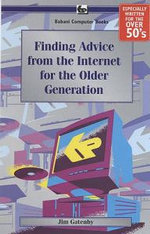 Finding Advice from the Internet for the Older Generation - James Gatenby