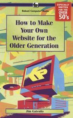 How to Make Your Own Web Site for the Older Generation : BP610 - James Gatenby
