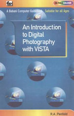 An Introduction to Digital Photography with Vista - R. A. Penfold