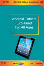 Android Tablets Explained for All Ages - Jim Gatenby