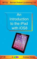 An Introduction to the iPad with iOS8 - Andrew Edney